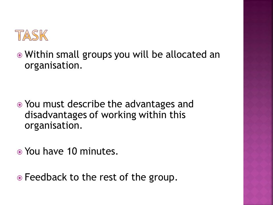 Task Within small groups you will be allocated an organisation.