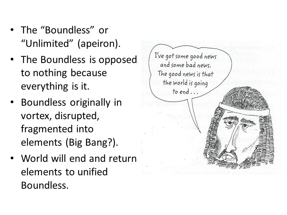 The Boundless or Unlimited (apeiron).