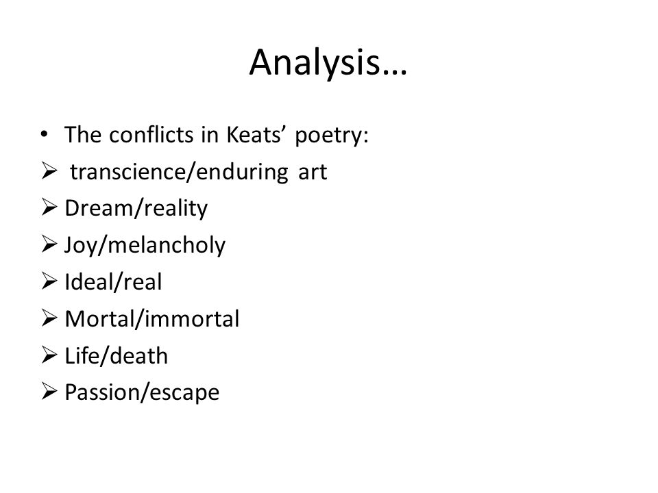 Analysis… The conflicts in Keats' poetry: transcience/enduring art