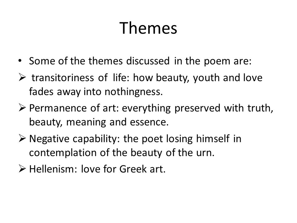 Themes Some of the themes discussed in the poem are: