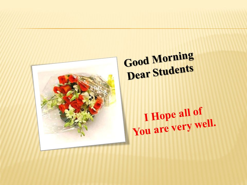 Good Morning Dear Students I Hope all of You are very well.