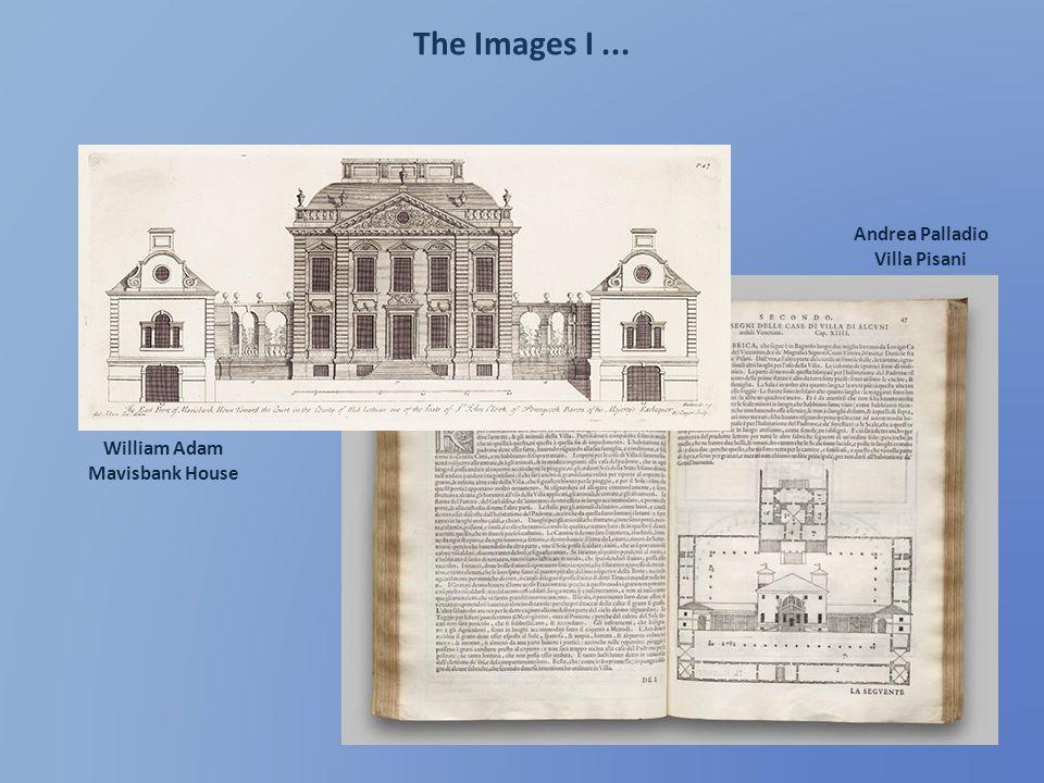 The Images I ... Andrea Palladio Villa Pisani William Adam