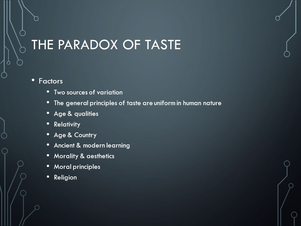The paradox of taste Factors Two sources of variation