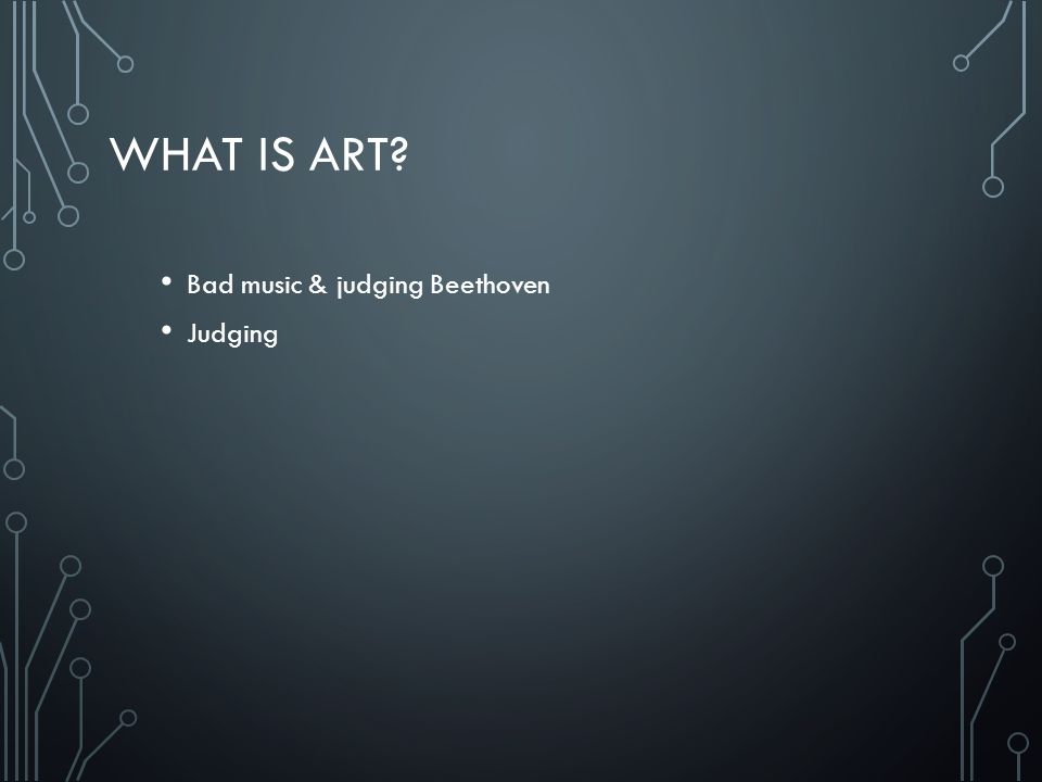 What is Art Bad music & judging Beethoven Judging