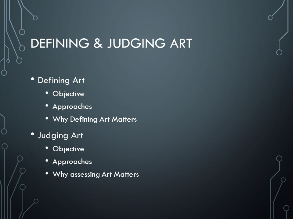 Defining & judging art Defining Art Judging Art Objective Approaches