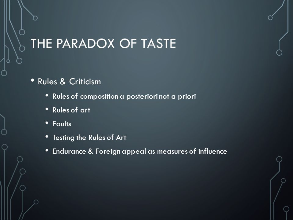 The paradox of taste Rules & Criticism