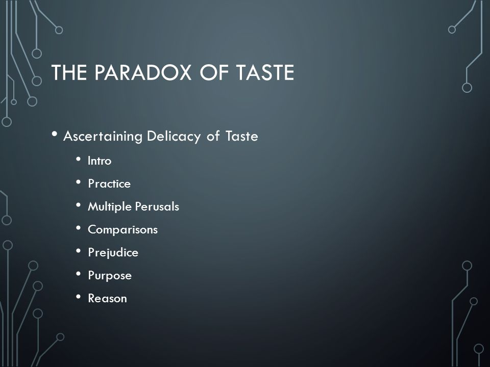 The paradox of taste Ascertaining Delicacy of Taste Intro Practice