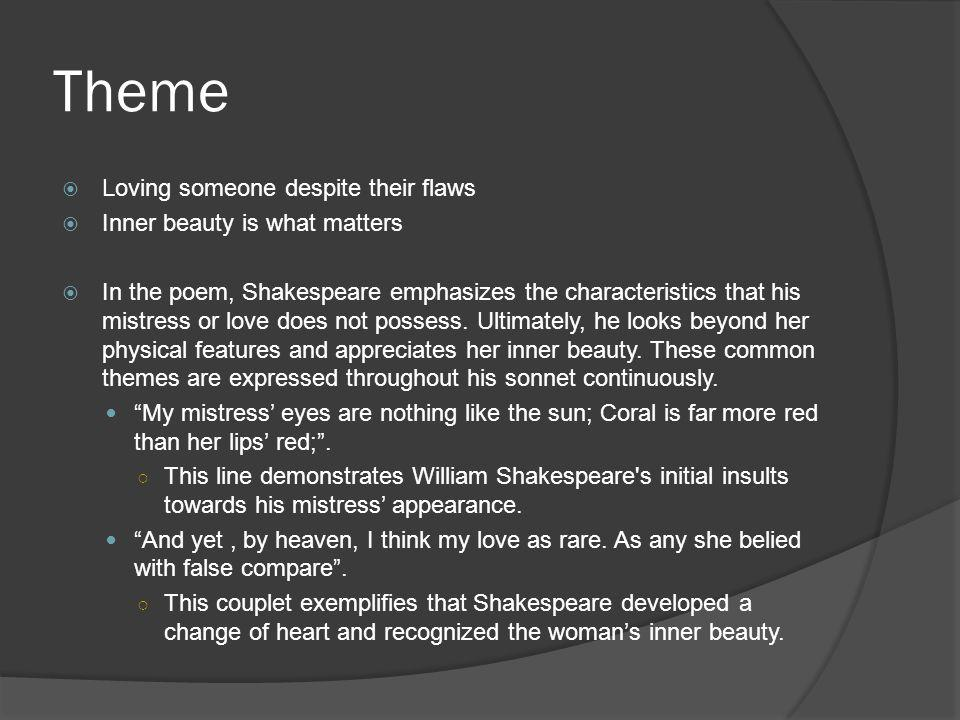 Theme Loving someone despite their flaws Inner beauty is what matters