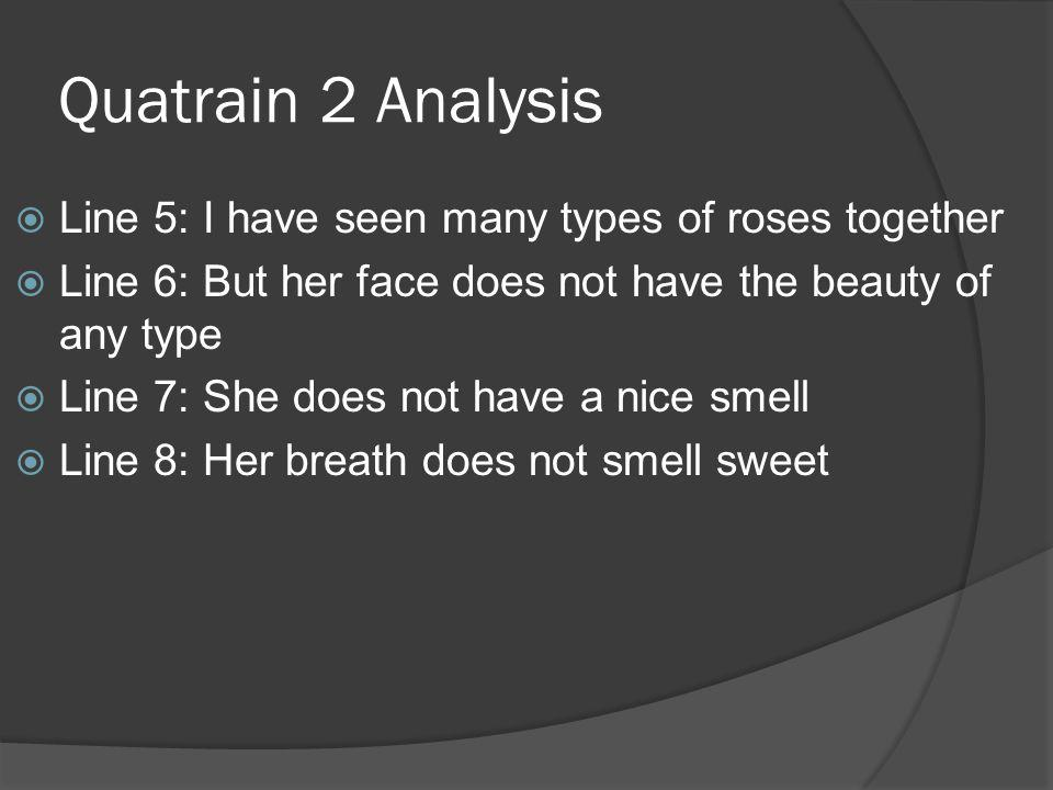Quatrain 2 Analysis Line 5: I have seen many types of roses together
