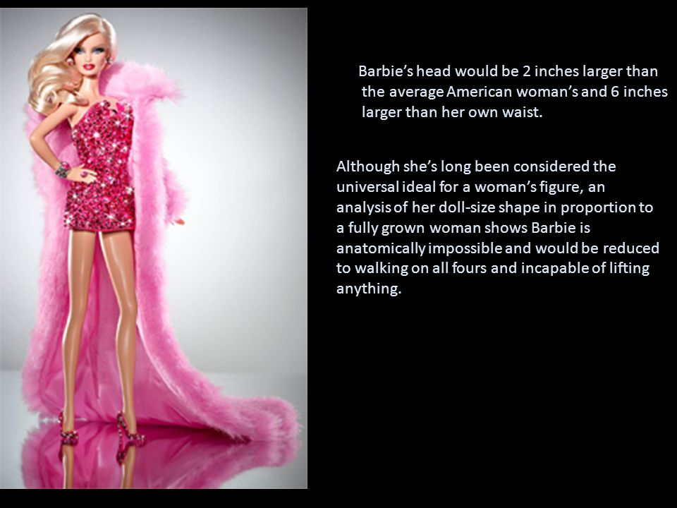 Barbie's head would be 2 inches larger than