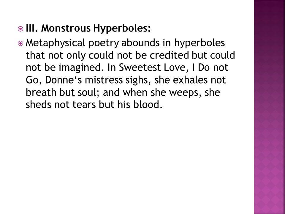 III. Monstrous Hyperboles: