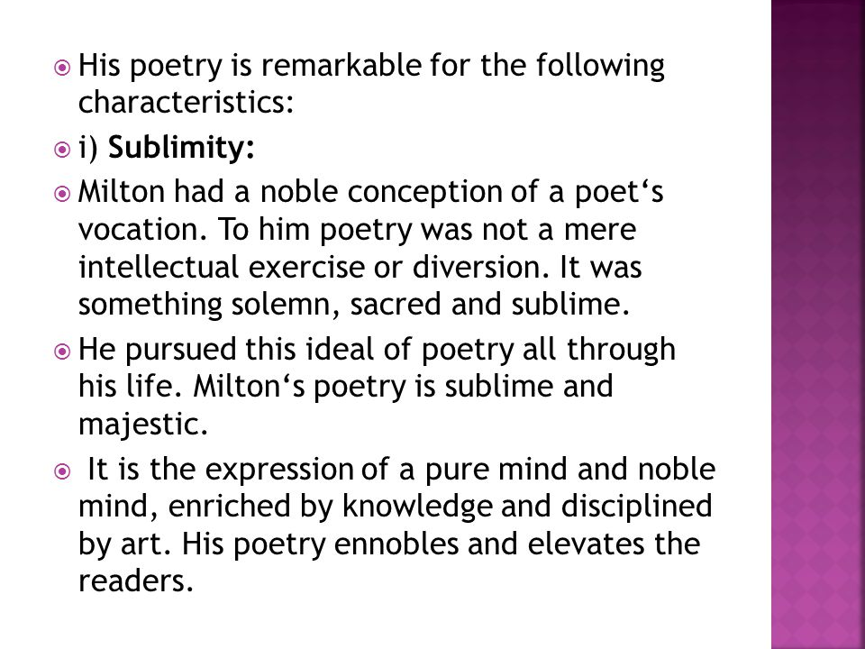 His poetry is remarkable for the following characteristics: