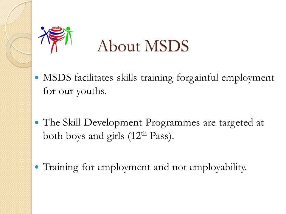 About MSDS MSDS facilitates skills training forgainful employment for our youths.
