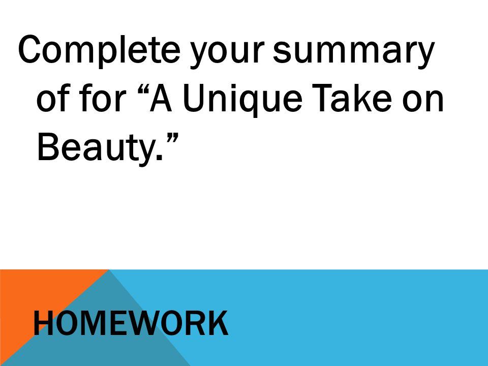 Complete your summary of for A Unique Take on Beauty.