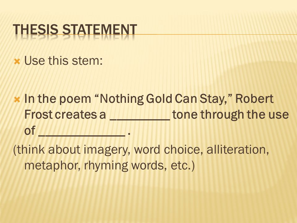 thesis statement for robert frost The thesis statement can be the most difficult part of a poetry analysis to write, but this important component can help you create a powerful and provocative exploration of a poem.