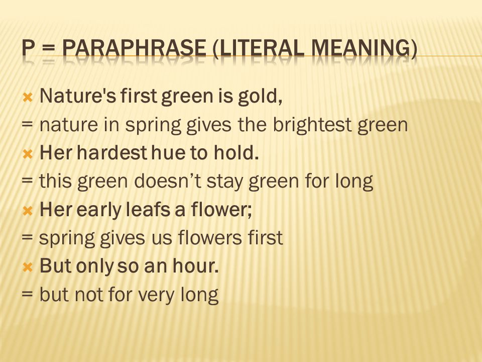 P = Paraphrase (literal meaning)