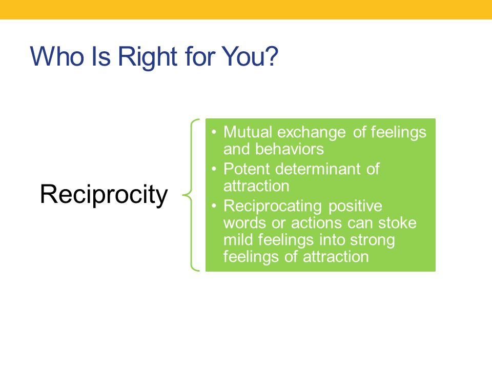 Who Is Right for You Reciprocity