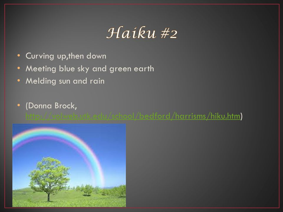 Haiku #2 Curving up,then down Meeting blue sky and green earth