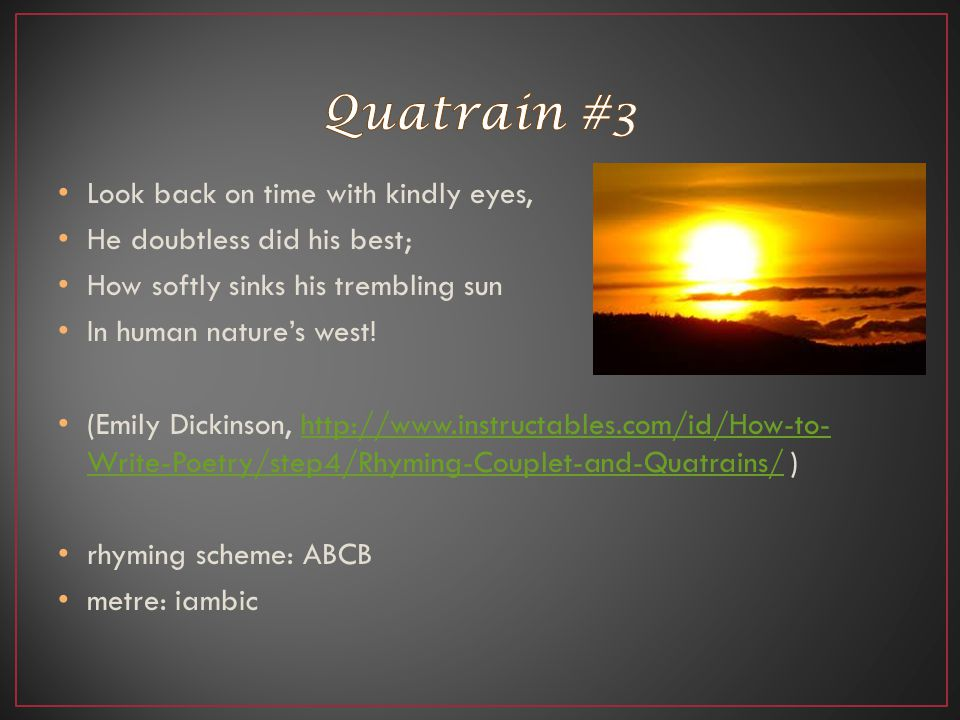 Quatrain #3 Look back on time with kindly eyes,