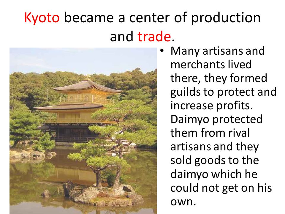 Kyoto became a center of production and trade.