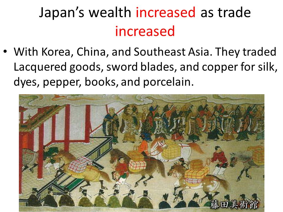 Japan's wealth increased as trade increased
