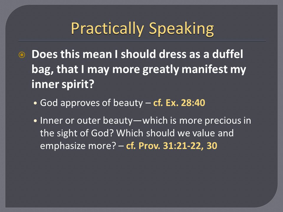 Practically Speaking Does this mean I should dress as a duffel bag, that I may more greatly manifest my inner spirit