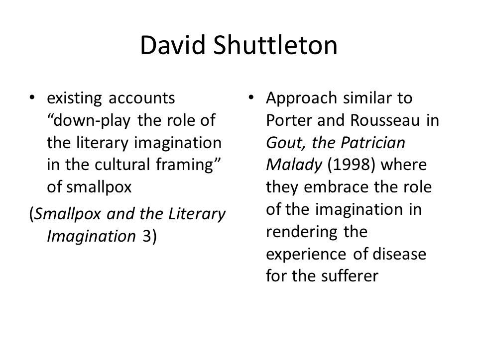 David Shuttleton existing accounts down-play the role of the literary imagination in the cultural framing of smallpox.
