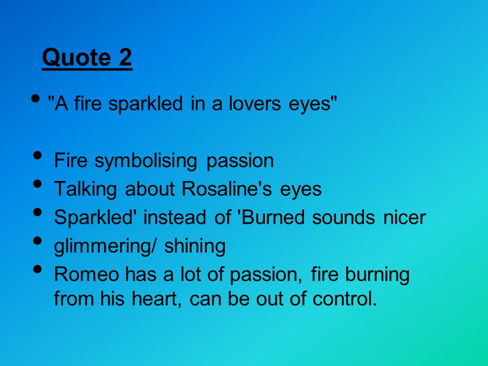 Quote 2 A fire sparkled in a lovers eyes Fire symbolising passion