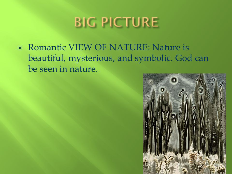 romanticism in the aspect of nature Nature in mary shelley's frankenstein the natural imagery in frankenstein is comparable to the best in the romantic literature mary shelley paints nature and its divine grandeur with some rare strokes of a masterful hand.
