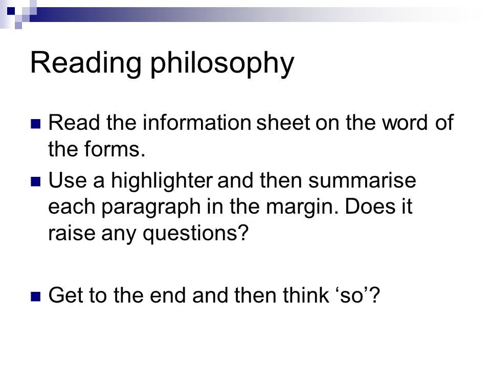Reading philosophy Read the information sheet on the word of the forms.