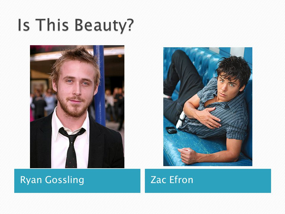 Is This Beauty Ryan Gossling Zac Efron