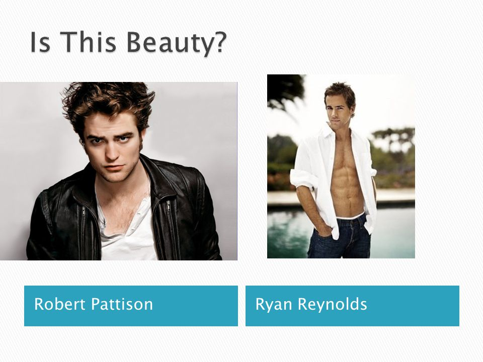 Is This Beauty Robert Pattison Ryan Reynolds