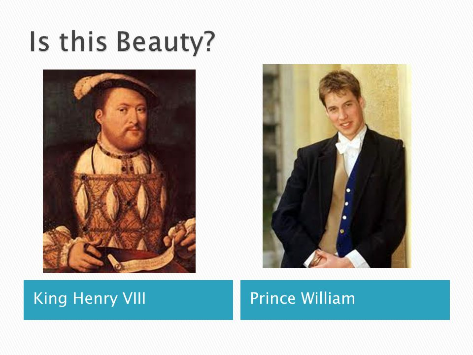 Is this Beauty King Henry VIII Prince William