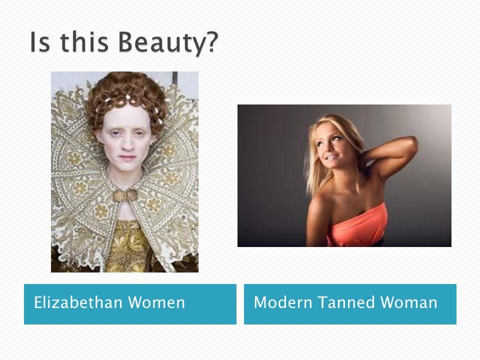 Is this Beauty Elizabethan Women Modern Tanned Woman