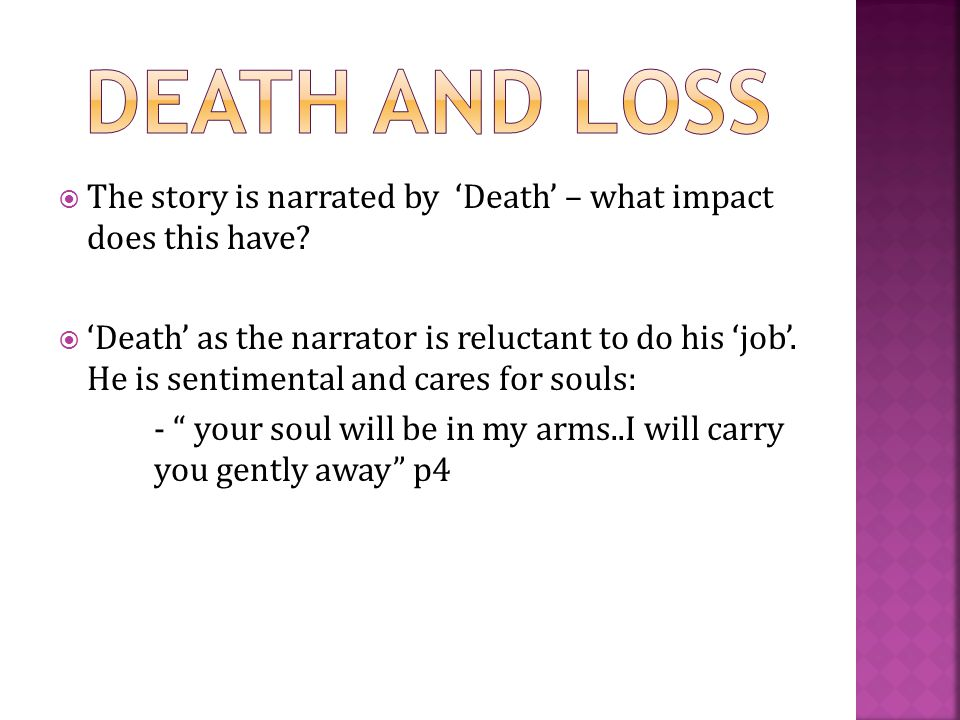 DEATH and loss The story is narrated by 'Death' – what impact does this have