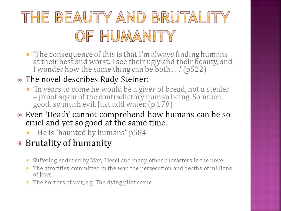THE BEAUTY AND BRUTALITY OF HUMANITY