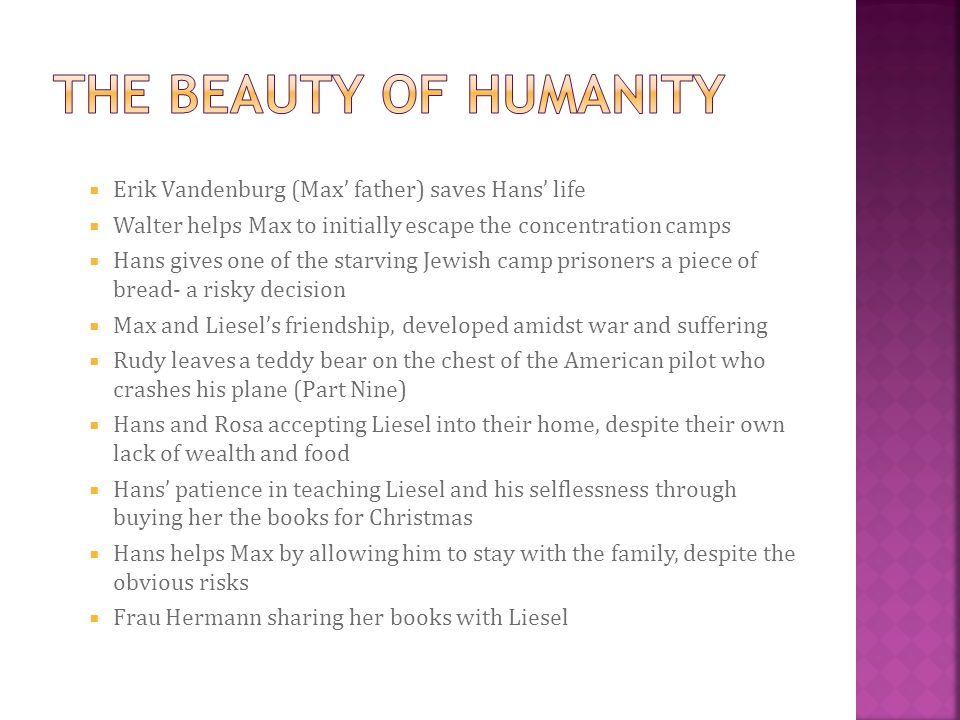 THE BEAUTY OF HUMANITY Erik Vandenburg (Max' father) saves Hans' life