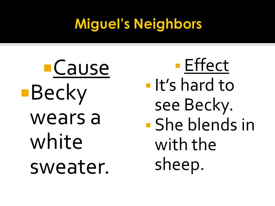 Becky wears a white sweater.