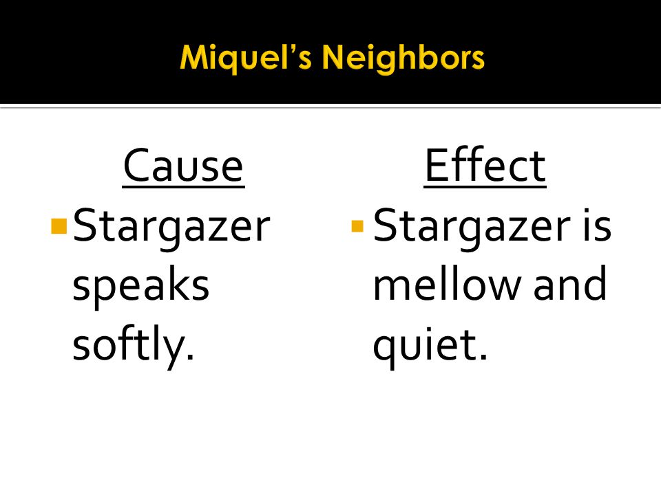 Stargazer speaks softly. Effect Stargazer is mellow and quiet.