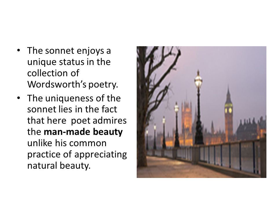 The sonnet enjoys a unique status in the collection of Wordsworth's poetry.