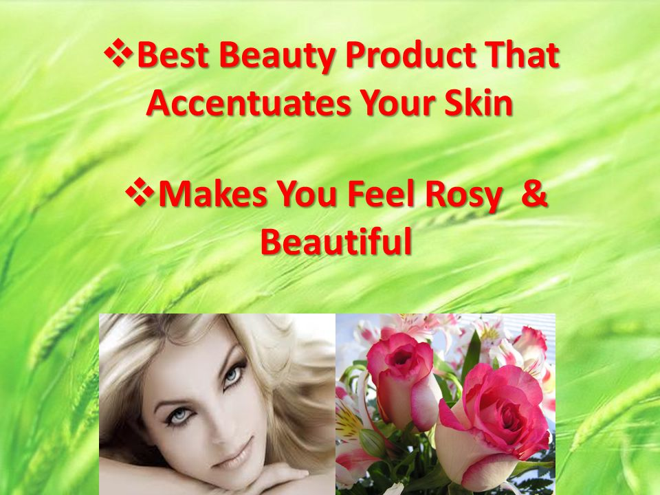 Best Beauty Product That Accentuates Your Skin