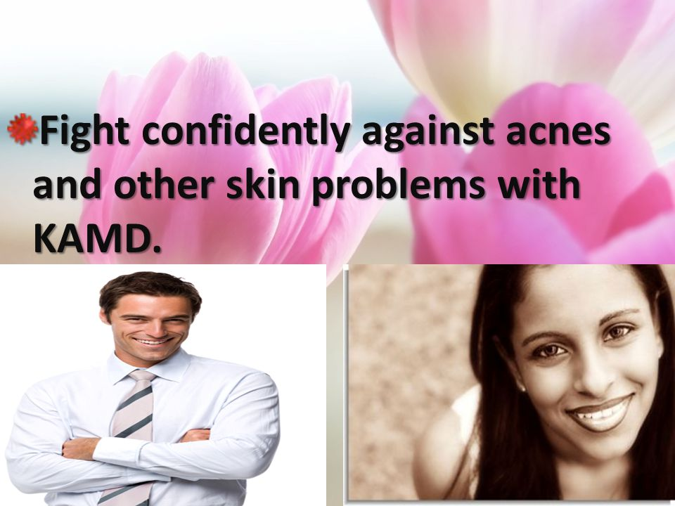 Fight confidently against acnes and other skin problems with KAMD.