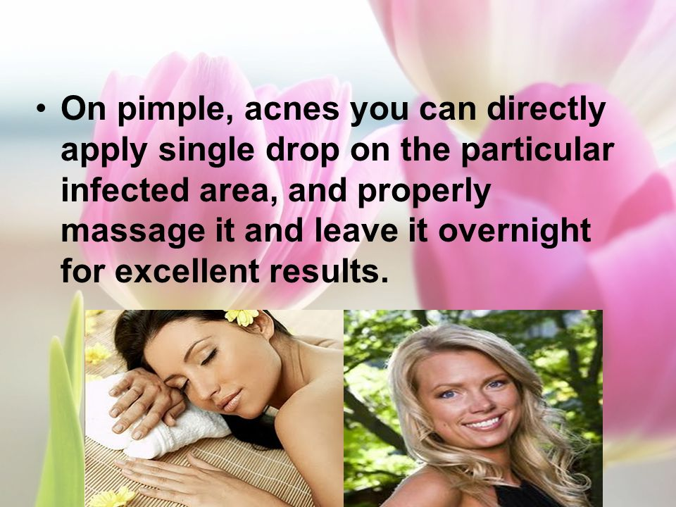 On pimple, acnes you can directly apply single drop on the particular infected area, and properly massage it and leave it overnight for excellent results.