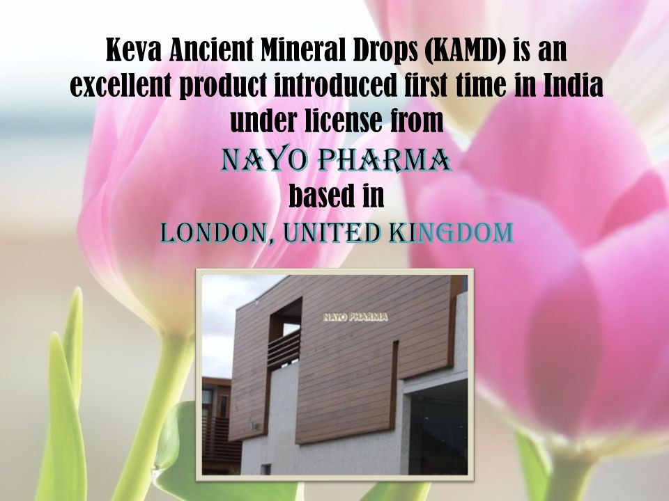 Keva Ancient Mineral Drops (KAMD) is an excellent product introduced first time in India under license from NAYO PHARMA based in LONDON, UNITED KINGDOM