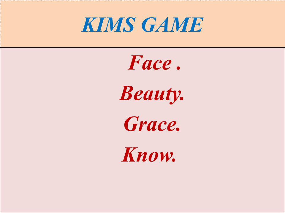 KIMS GAME Face . Beauty. Grace. Know.