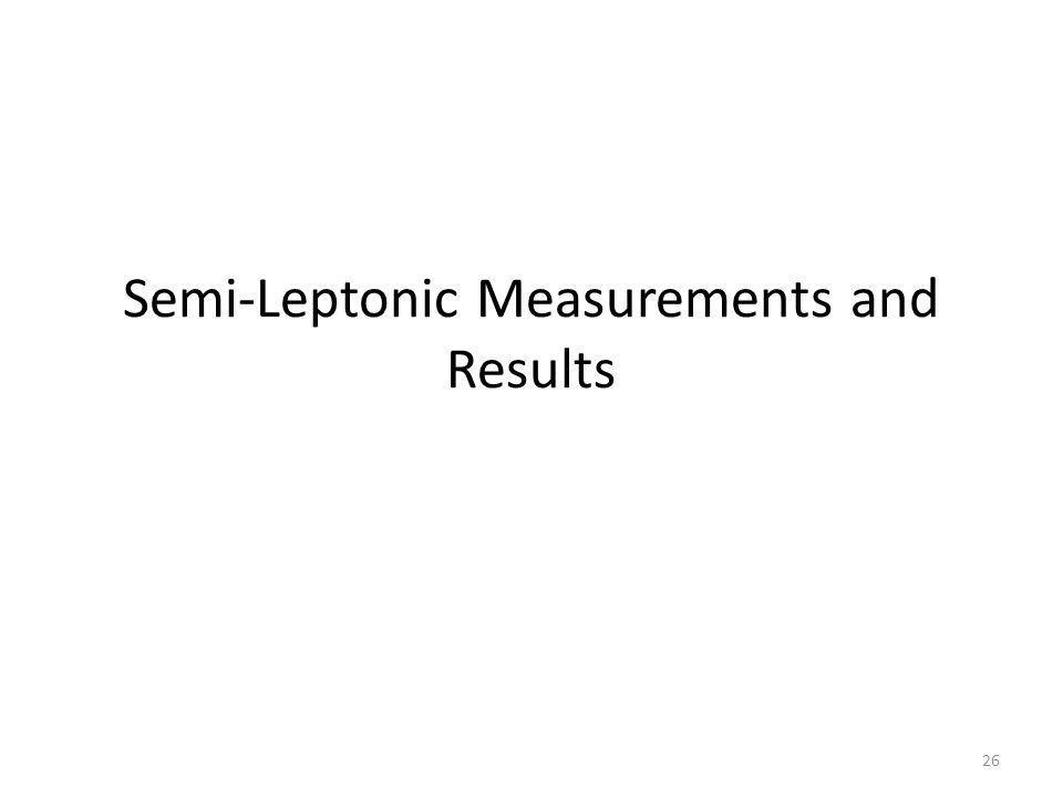 Semi-Leptonic Measurements and Results