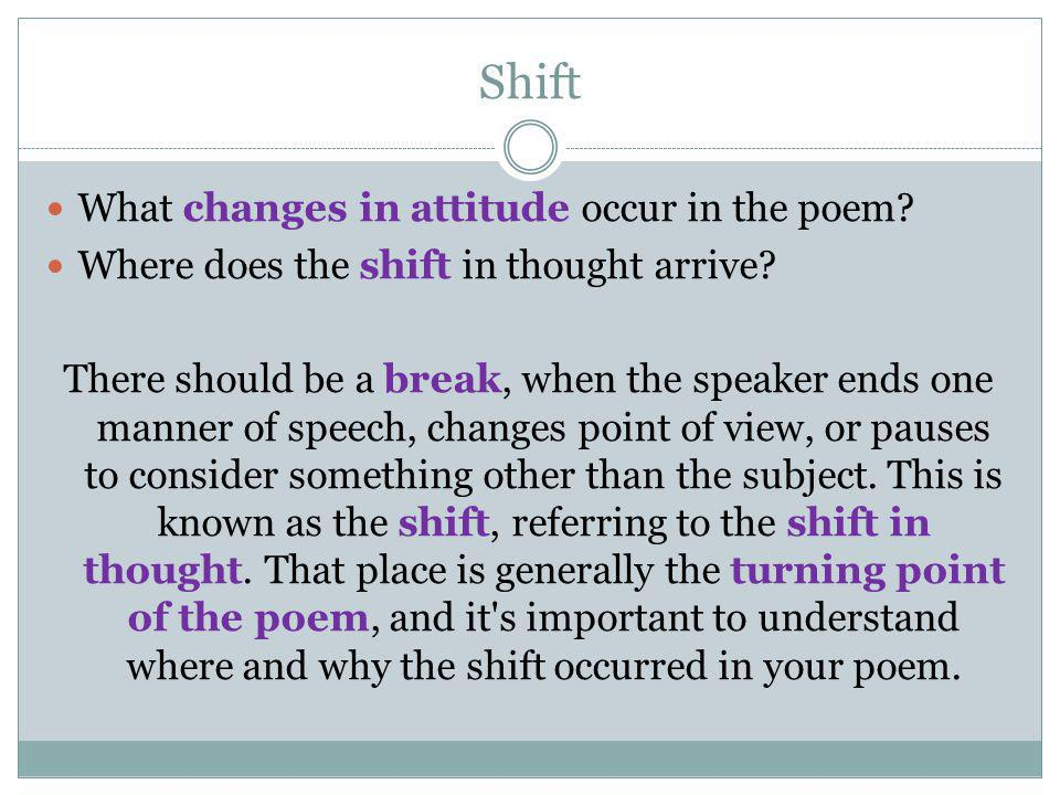 Shift What changes in attitude occur in the poem