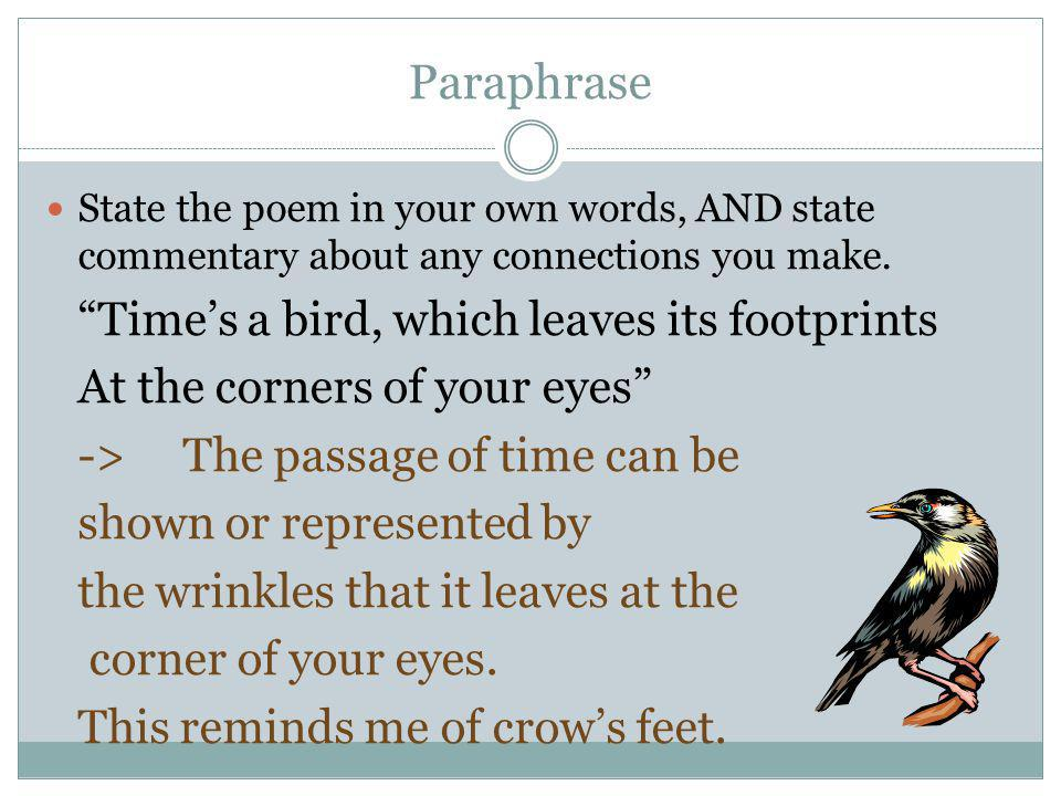 Paraphrase Time's a bird, which leaves its footprints