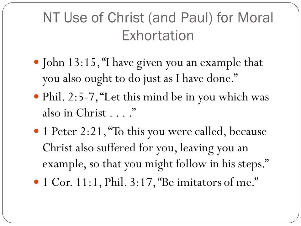 NT Use of Christ (and Paul) for Moral Exhortation