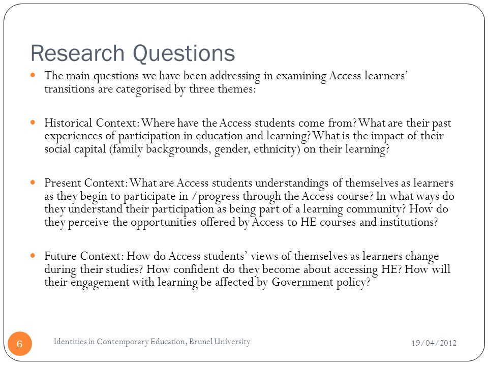 Research Questions The main questions we have been addressing in examining Access learners' transitions are categorised by three themes:
